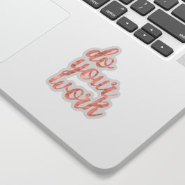 Do Your Work Rose Gold Marble Quote Sticker