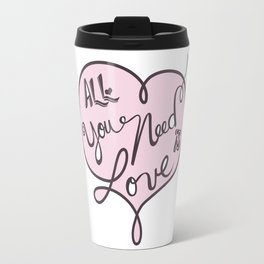 All you need is love - Lettering Soft Pink Travel Mug