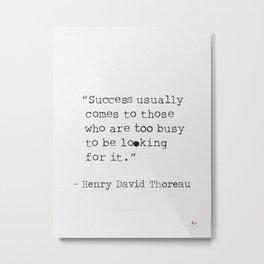 Henry David Thoreau quote Metal Print