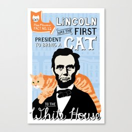 Abe Lincoln the first president to bring a cat to the White House Canvas Print