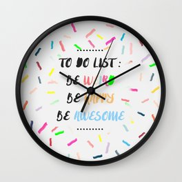To Do List: Be Weird, Be Happy, Be Awesome Wall Clock