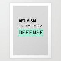 OPTIMISM IS MY BEST DEFENSE  Art Print