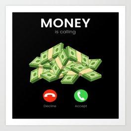 Money Is Calling Money Millionaire Trade Art Print