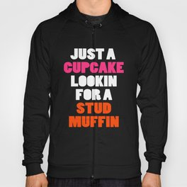 Cupcake Looking For Stud Muffin Cute Saying Hoody