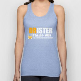 Sister Drunk Cool Drister funny gift Unisex Tank Top