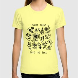 Plant these save the bees flowers t-shirt T-shirt