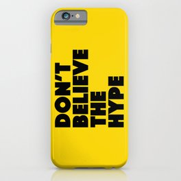 Do not believe the hype iPhone Case