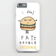 I Feel Fat as a Double Cheeseburger iPhone 6s Slim Case