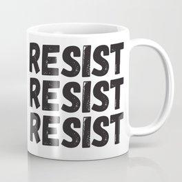 Resist Resist Resist Coffee Mug