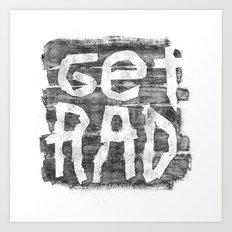 GET RAD (AGAIN) Art Print