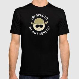 Respecto Mi Authorita! T-shirt