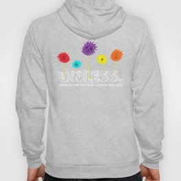 Unless march science - earth day 2017 Hoody