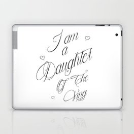 I Am A Daughter Of The King - Black & White Religious Scripture Quote Laptop & iPad Skin