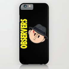 Who Observes the Observers? Slim Case iPhone 6s