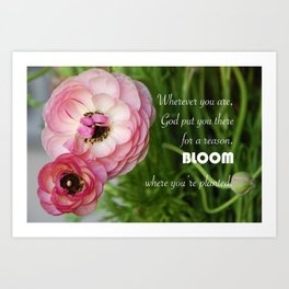 Bloom Flower quote Art Print