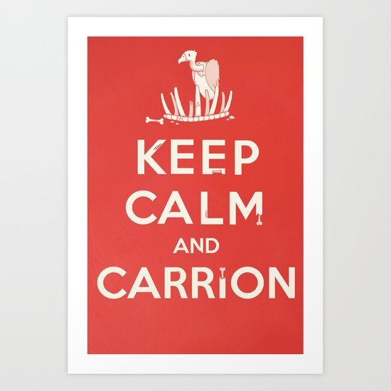 Keep calm and carrion Art Print