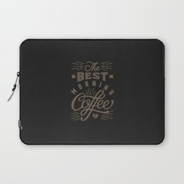 Best Morning Coffee Laptop Sleeve