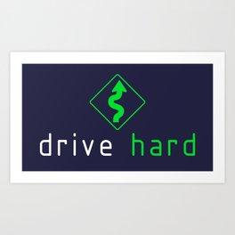 Drive Hard v5 HQvector Art Print