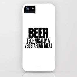 Beer Technically A Vegan Meal iPhone Case