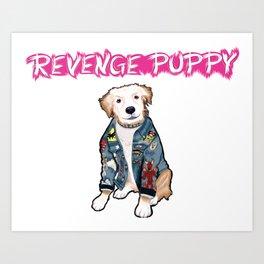 """Revenge Puppy"" Art Print"