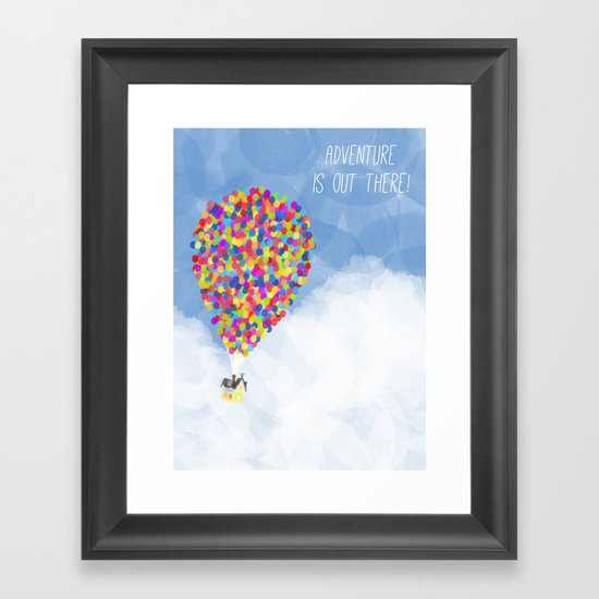 ADVENTURE IS OUT THERE! Framed Art Print