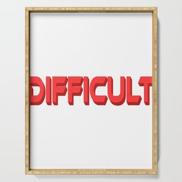 """A Nice Quote Tee For You """"Difficult"""" T-shirt Design Tough Hard Times Problematic Difficulties Serving Tray"""