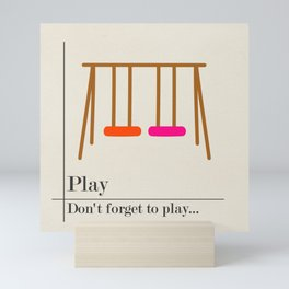 Don't forget to play Mini Art Print