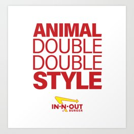 IN-N-OUT Double Double Animal Style Art Print