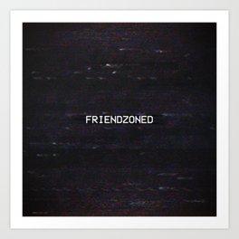 FRIENDZONED Art Print