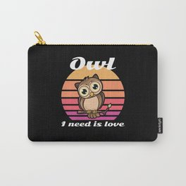 Owl I Need Is Love Carry-All Pouch