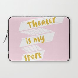 Theater is My Sport Banner Laptop Sleeve