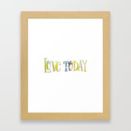 Love Today Quote Fabric Framed Art Print