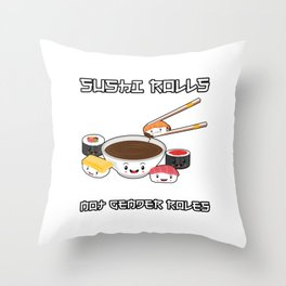 Sushi Rolls Not Gender Roles Sushi Lover Gift For Gender Equality Throw Pillow