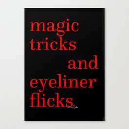 Magic Tricks and Eyeliner Flicks Canvas Print