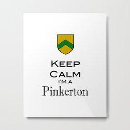 I'm a Pinkerton Metal Print