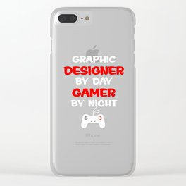 Graphic Designer by Day Gamer By Night T-Shirt Clear iPhone Case
