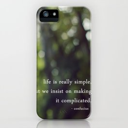 confucius say: life is simple iPhone Case