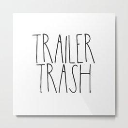 Trailer Trash RV text Metal Print