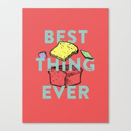 Best thing ever Canvas Print