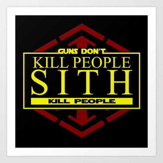 Guns Don't Kill, Sith Do Art Print