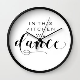 In This Kitchen We Dance,Kitchen Decor,Funny Print,Sarcasm Quote,Humorous Wall Clock