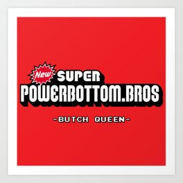 BQ - Super Power Bottom Bros Art Print