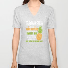 Telemarketers Are Like Pineapples. Tough On The Outside Sweet On The Inside Unisex V-Neck