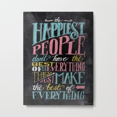 THE HAPPIEST PEOPLE... Metal Print