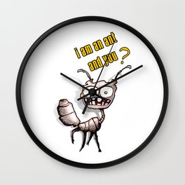 I am an ant and you? Wall Clock