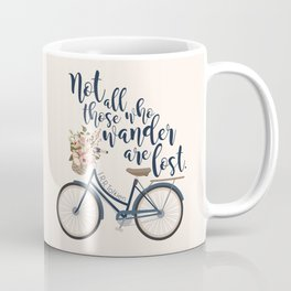 Not all those who wander are lost. J.R.R. Tolkien. Coffee Mug