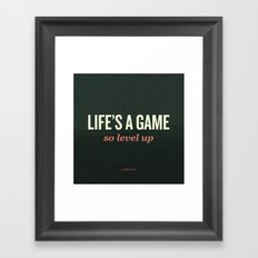 Life's a Game, so level up. Framed Art Print