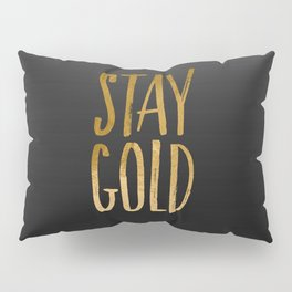 stay gold Pillow Sham