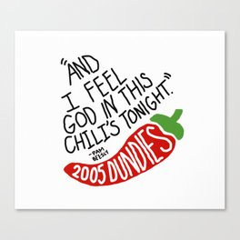 I Feel God in this Chili's Tonight- The Office Canvas Print