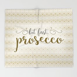 But First... Prosecco Throw Blanket